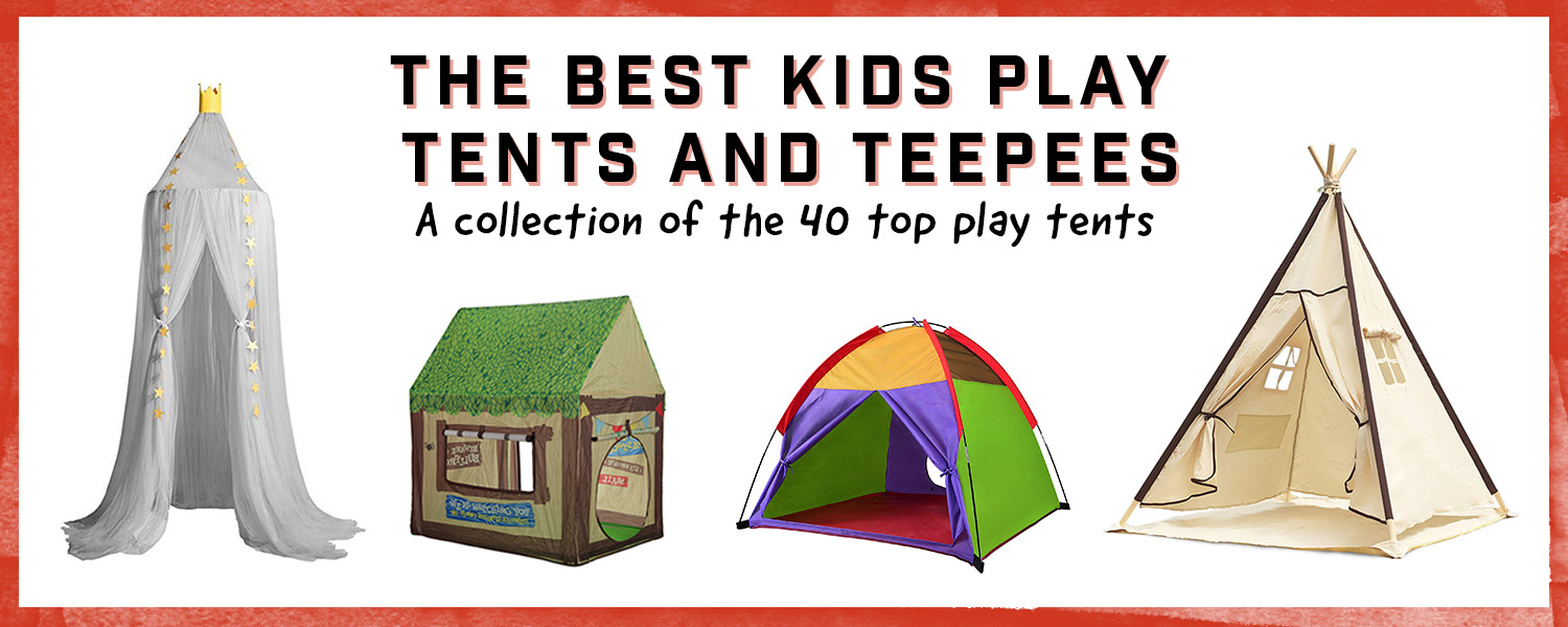 The Best Kids Play Tents and Kids Teepees - Happy Little Tadpole